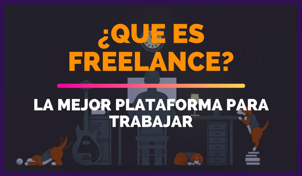 Â¿Que es Freelance? + Plataforma para trabajar [2020]