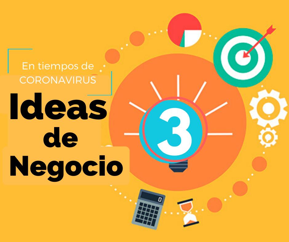 💡 3 Ideas de negocios en tiempos de Coronavirus SEGURAS DE ÉXITO