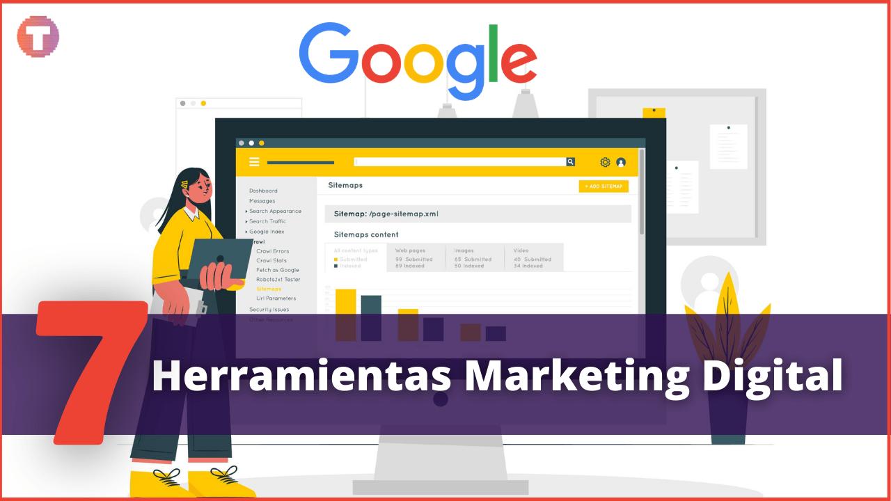 7 Herramientas de Google para hacer marketing digital como un PRO